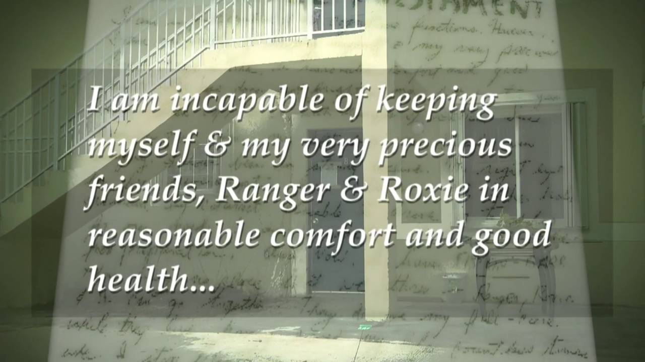 'I am incapable of keeping myself & my very precious friends, Ranger & Roxie in reasonable comfort and good health...'