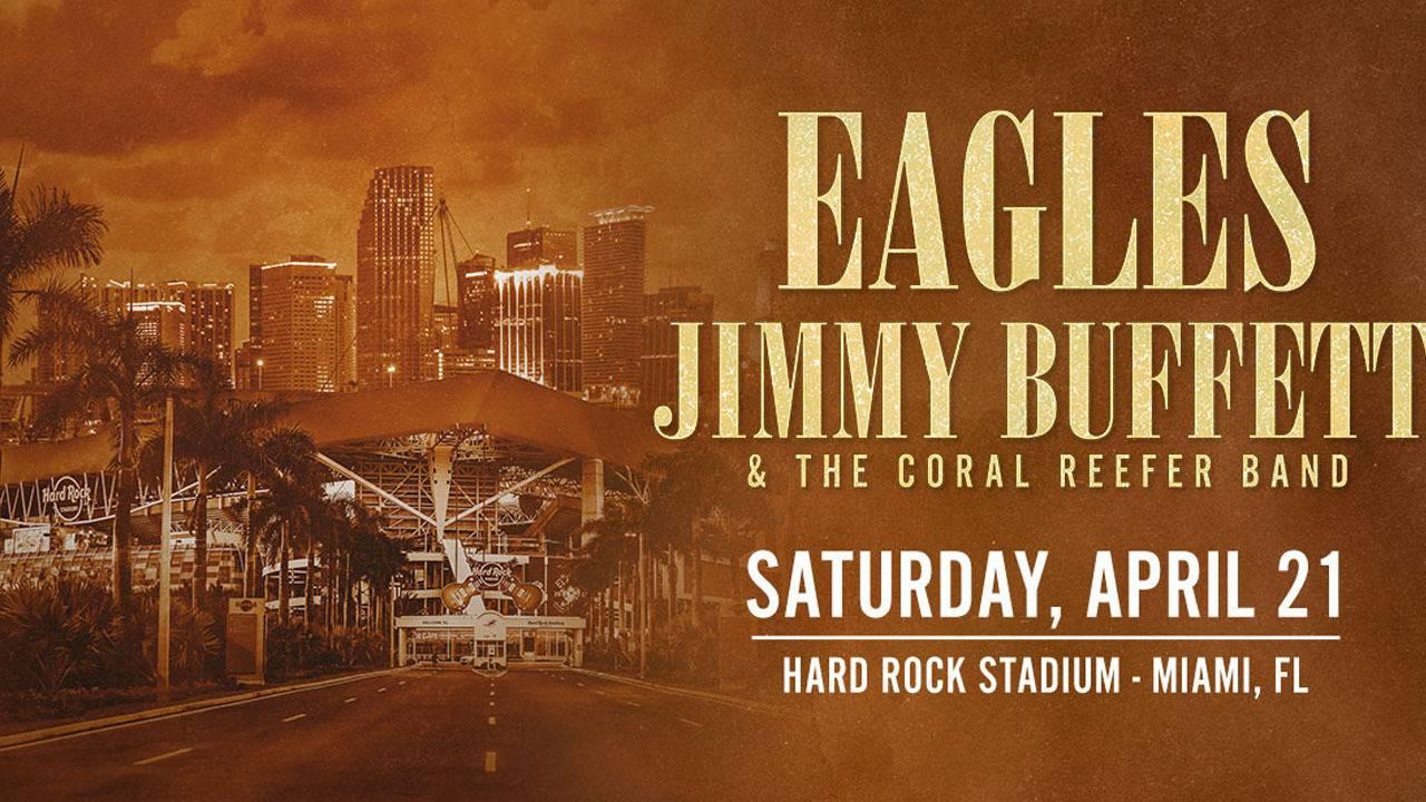 Eagles Jimmy Buffett Announce April 2018 Show At Hard Rock Stadium