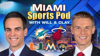 Local 10's 'Miami Sports Pod' with Will and Clay