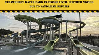 Vandalism cleanup forces Strawberry Water Park to close