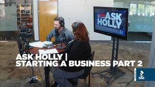 Ask Holly: Starting a Business -- Part 2