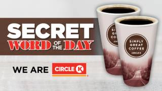 Enter here: Circle K Secret Word of the Day contest on GMSA at 6 a.m.