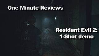 One-minute review: 'Resident Evil 2' demo delivers