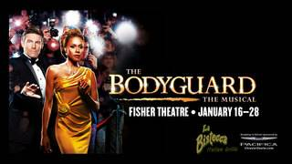 4 tickets to The Bodyguard at The Fisher Theatre (ends 12/8/17)