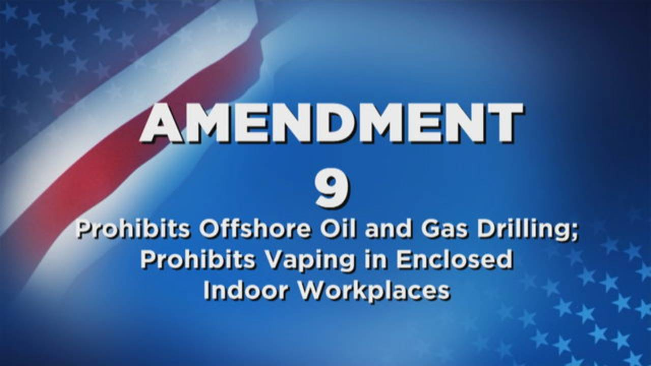 Amendment 9 Prohibits Offshore Oil and Gas Drilling; Prohibits Vaping in Enclosed Indoor Workplaces