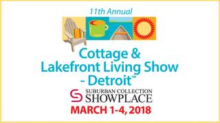 Win 4 guest passes to the 11th Annual Cottage & Lakefront Living Show-Detroit
