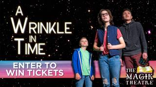 """Win a Family 4-Pack to see """"A Wrinkle in Time"""" at The Magik Theatre"""