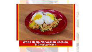 SoFlo Taste: White Bean, Norwegian Bacalao &amp&#x3b; Chorizo Hash