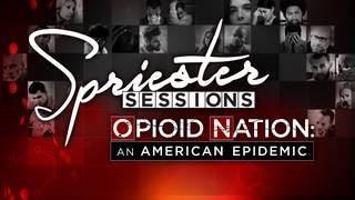 Spriester Sessions' Opioid Nation: An American Epidemic