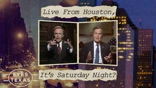 The Eyes of Texas: Live From Houston, It's Saturday Night?