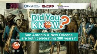 DYK: San Antonio's tricentennial is shared with New Orleans?