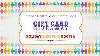 Win gift cards from Somerset Collection!
