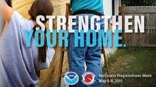 Hurricane Preparedness Week: Strengthen your home