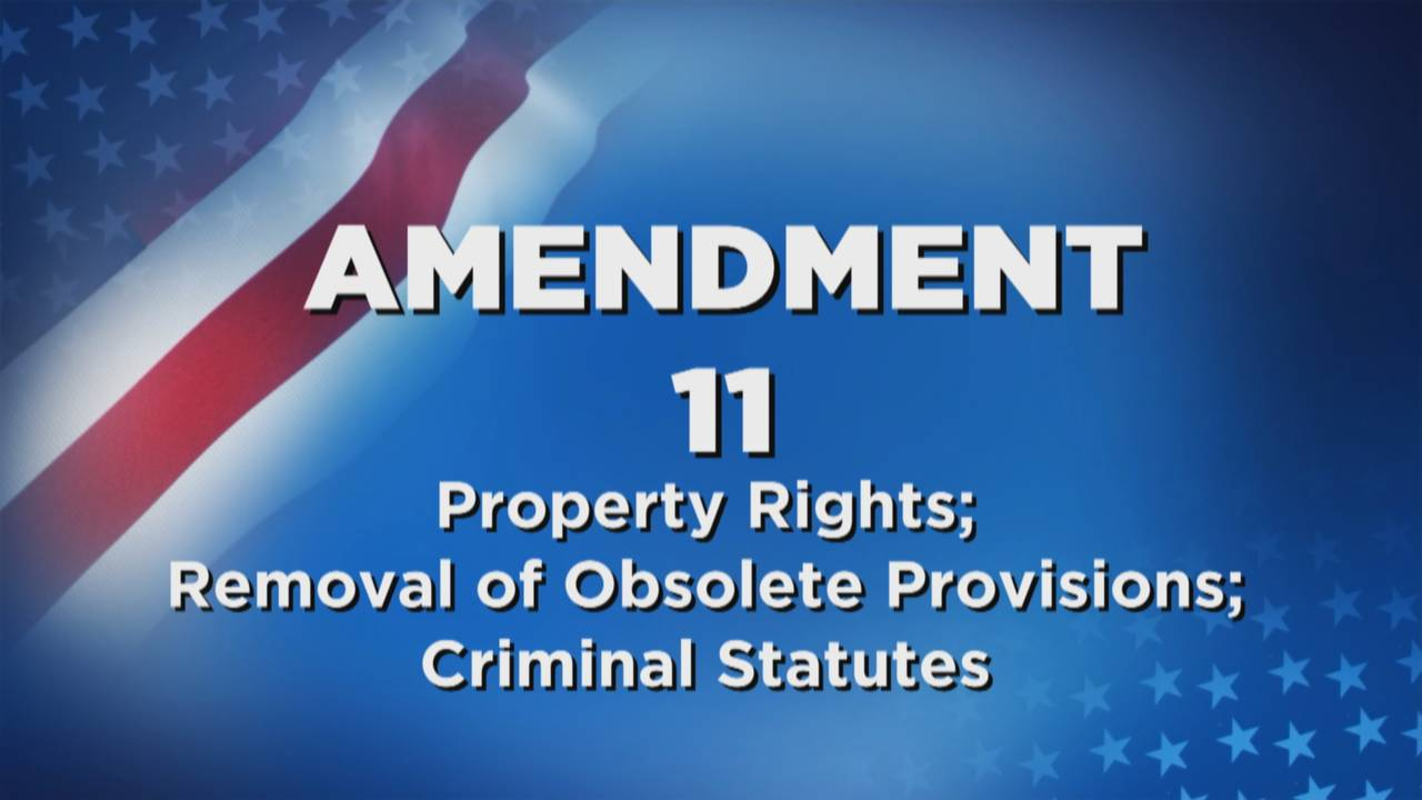 Amendment 11 Property Rights; Removal of Obsolete Provisions; Criminal Statutes